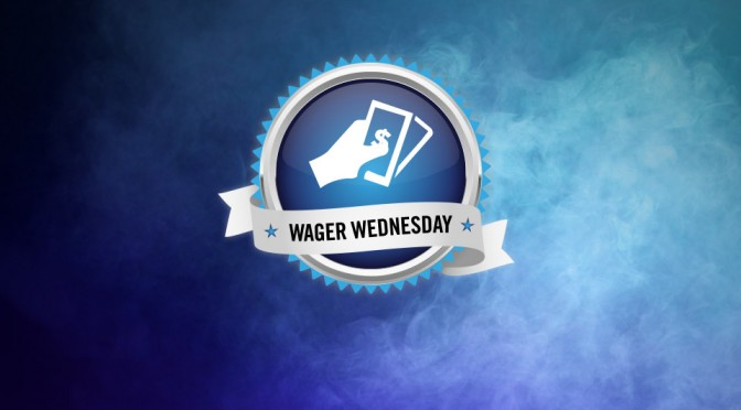 Wager Wednesday